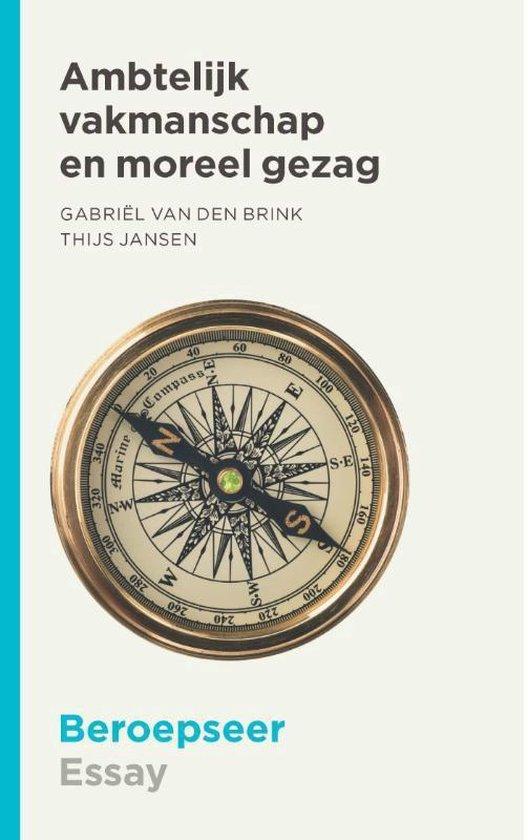 Beroepseer - Ambtelijk vakmanschap en moreel gezag - Thijs Jansen |