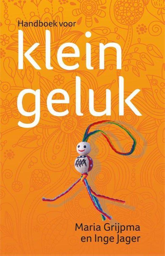 Handboek voor klein geluk - Maria Grijpma |