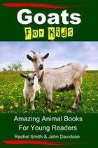 Goats For Kids: Amazing Animal Books For Young Readers