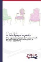 La Belle Epoque Argentina