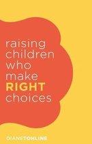 Omslag Raising Children Who Make Right Choices