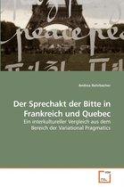 Der Sprechakt Der Bitte in Frankreich Und Quebec