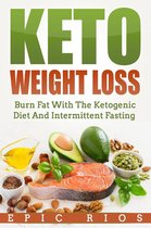 Omslag Keto Weight Loss: Burn Fat With The Ketogenic Diet And Intermittent Fasting