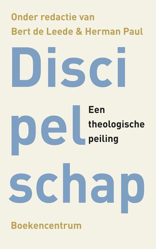 Theologische peilingen - Discipelschap - Leede, Bert de |