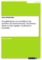 De gelijkenissen en verschillen in de novellen 'De dood in Venetië' van Thomas Mann en 'Het engeltje' van Wessel te Gussinklo