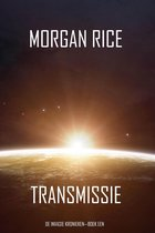 De Invasie Kronieken 1 - Transmissie (De Invasie Kronieken—Boek Een): Een Science Fiction Thriller