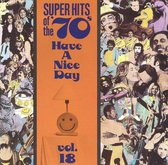 Super Hits Of The '70s: Have A...Vol. 18