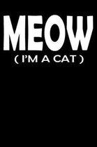 Meow I'm a Cat