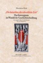 die Kaiserlose, Die Schreckliche Zeit - Das Interregnum Im Wandel Der Geschichtsschreibung