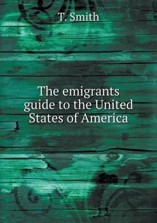 Boek cover The Emigrants Guide to the United States of America van T Smith