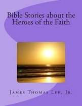 Bible Stories about the Heroes of the Faith