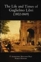 The life and times of Guglielmo Libri (1802-1869)