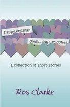 Happy Endings (Beginnings, Middles)