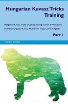 Hungarian Kuvasz Tricks Training Hungarian Kuvasz Tricks & Games Training Tracker & Workbook. Includes