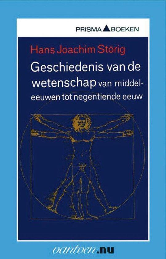 Vantoen.nu - Geschiedenis van de wetenschap van middeleeuwen tot negentiende eeuw - H.J. Storig |