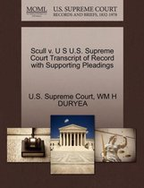 Scull V. U S U.S. Supreme Court Transcript of Record with Supporting Pleadings
