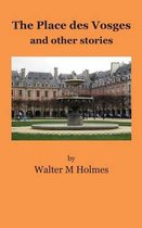 The Place Des Vosges, and Other Stories