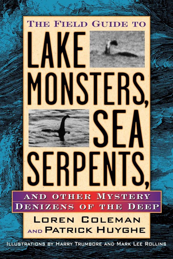 Boek cover Field Guide to Lake Monsters, Sea Serpents, and Other Mystery Denizens of the Deep van Loren Coleman (Onbekend)