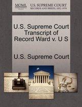 U.S. Supreme Court Transcript of Record Ward V. U S