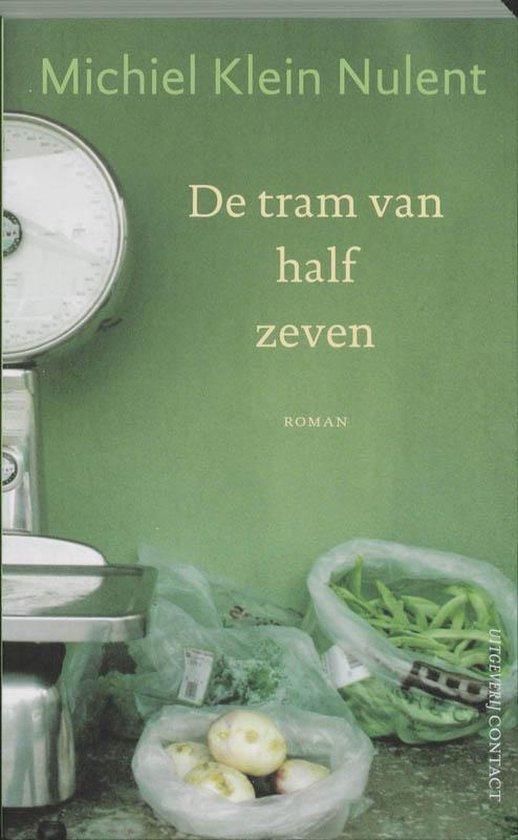 Tram Van Half Zeven - Michiel Klein Nulent |