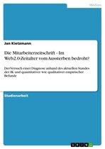Die Mitarbeiterzeitschrift - Im Web2.0-Zeitalter vom Aussterben bedroht?: Der Versuch einer Diagnose anhand des aktuellen Standes der IK und quantitat