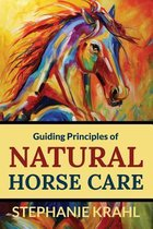 Guiding Principles of Natural Horse Care