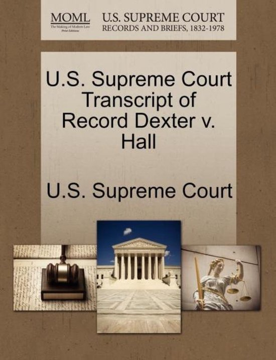 U.S. Supreme Court Transcript of Record Dexter V. Hall