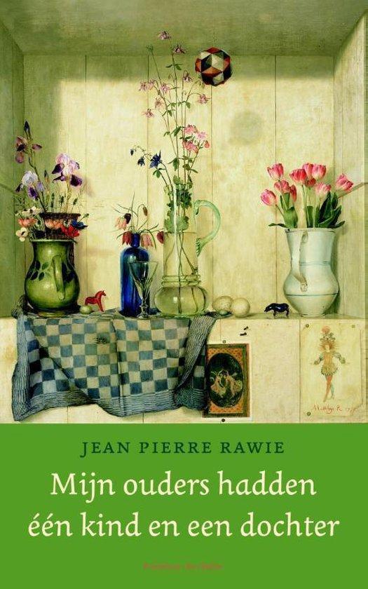 Mijn ouders hadden één kind en een dochter - Jean Pierre Rawie |