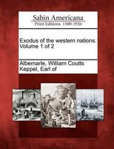Exodus of the Western Nations. Volume 1 of 2
