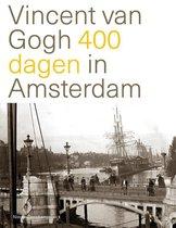 Vincent van Gogh 400 dagen in Amsterdam