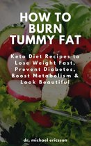 Omslag How to Burn Tummy Fat: Keto Diet Recipes to Lose Weight Fast, Prevent Diabetes, Boost Metabolism & Look Beautiful