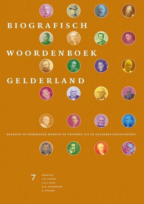 Biografisch Woordenboek Gelderland 7 - Biografisch Woordenboek Gelderland 7 - Onbekend |