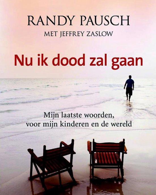 Nu Ik Dood Zal Gaan - Randy Pausch |