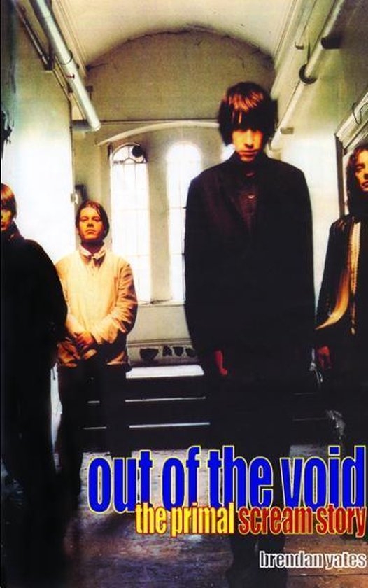 Out of the Void: The Primal Scream Story