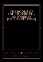 The Books of Enoch, Jubilees, And Jasher [Deluxe Edition]