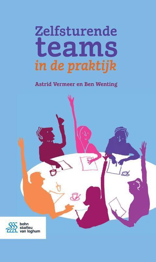 Zelfsturende teams in de praktijk - Astrid Vermeer |
