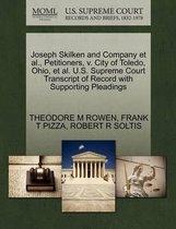 Joseph Skilken and Company et al., Petitioners, V. City of Toledo, Ohio, et al. U.S. Supreme Court Transcript of Record with Supporting Pleadings