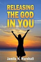 Releasing the God in You