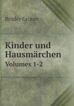 Kinder Und Hausmarchen Volumes 1-2