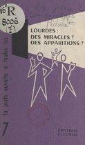 Lourdes : des miracles ? des apparitions ?.
