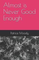 Almost is Never Good Enough