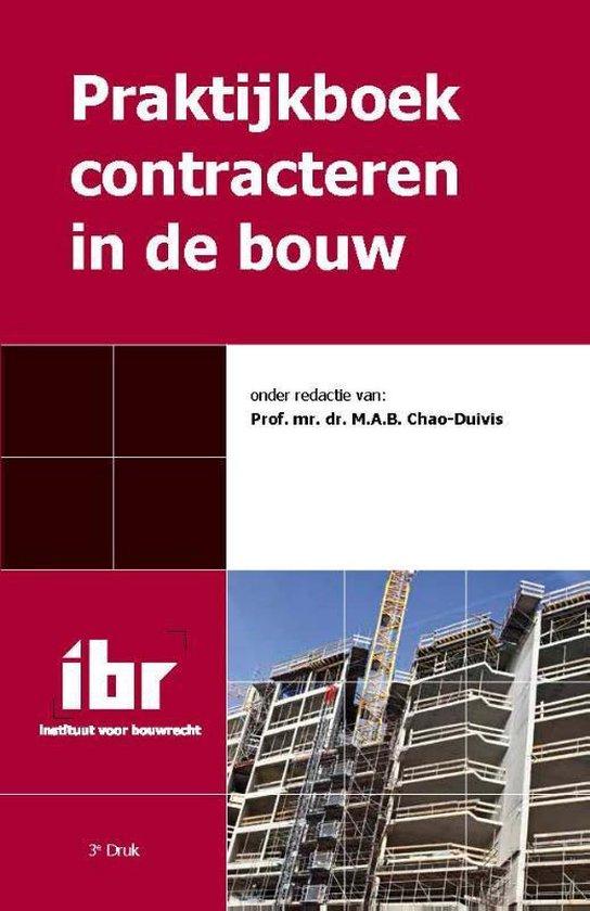 Praktijkboek contracteren in de bouw - A.A. Boot |