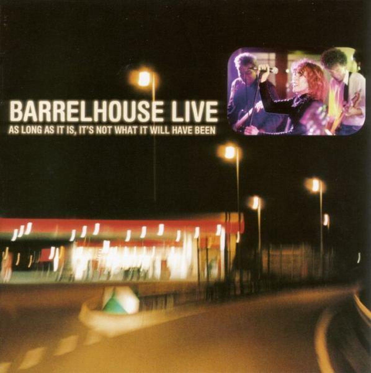 Live As Long As It Is - Barrelhouse