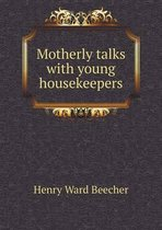 Motherly Talks with Young Housekeepers