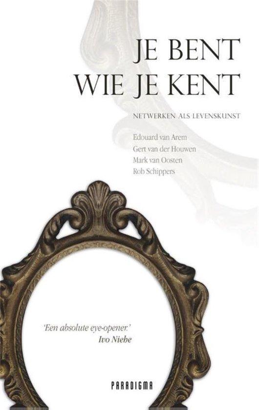 Je bent wie je kent - Edouard van Arem   Fthsonline.com