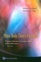 Many-body Theory Exposed! Propagator Description Of Quantum Mechanics In Many-body Systems (2nd Edition)