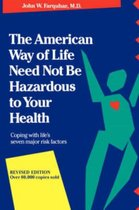 The American Way Of Life Need Not Be Hazardous To Your Health