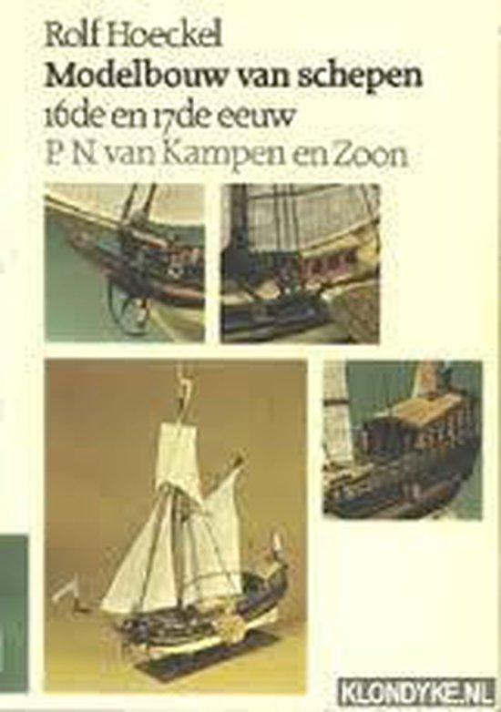 Modelbouw van schepen 16e en 17e eeuw - Hoeckel |