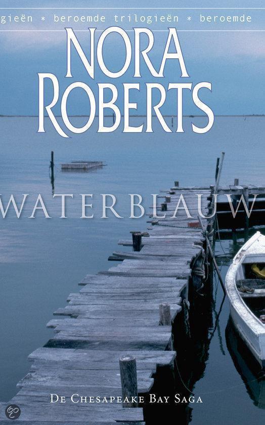 Waterblauw / de chesapeake bay saga deel 4 - Nora Roberts | Readingchampions.org.uk