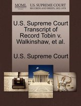 U.S. Supreme Court Transcript of Record Tobin V. Walkinshaw, et al.
